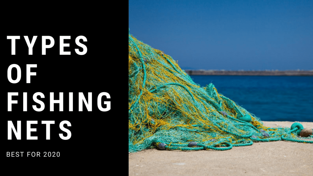 Best Types of Fishing Nets: 4 Types |Fisheries - Fishing A-Z